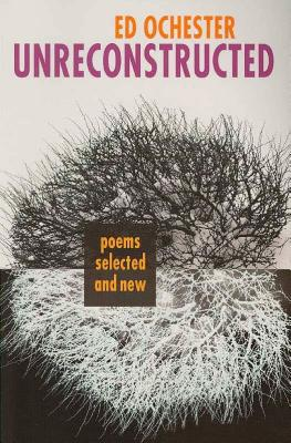 Image for Unreconstructed: Poems Selected and New (Autumn House Poetry)
