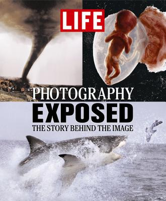 Image for Life: Photography Exposed: The Story Behind the Image