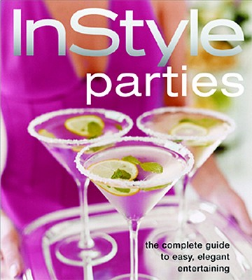 Image for In Style Parties (The Complete Guide to Easy, Elegant Entertaining)