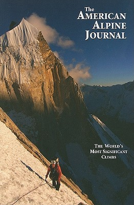 52: 2010 American Alpine Journal: The World's Most Significant Climbs, John; III Harlin