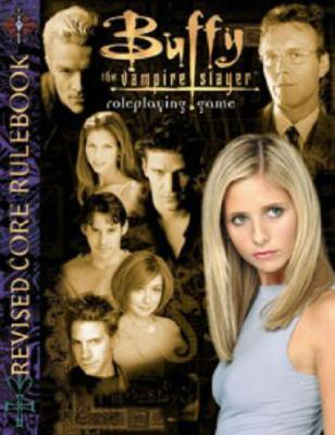 Buffy the Vampire Slayer Revised (Buffy the Vampire Slayer Core Rulebooks), Carella, C.J.