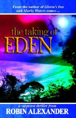 TAKING OF EDEN, THE, ALEXANDER, ROBIN