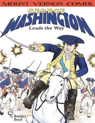 Image for George Washington Leads the Way (Mount Vernon Comix)