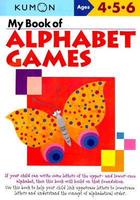 My Book of Alphabet Games Ages 4, 5, 6, Kumon Publishing
