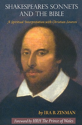 Shakespeare's Sonnets and the Bible: A Spiritual Interpretation with Christian Sources, Ira B. Zinman