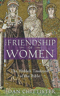 Image for The Friendship of Women: The Hidden Tradition of the Bible