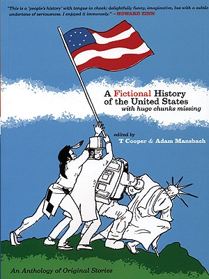 Image for A Fictional History of the United States (with Huge Chunks Missing)