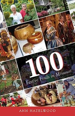 Image for 100 Festive Finds in Missouri: Festivals, Fairs, and Other Fun Events