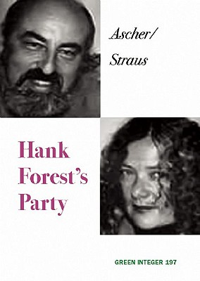 Hank Forest's Party (Green Integer), Ascher/Straus