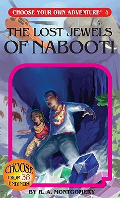 The Lost Jewels of Nabooti (Choose Your Own Adventure #4), R. A. Montgomery