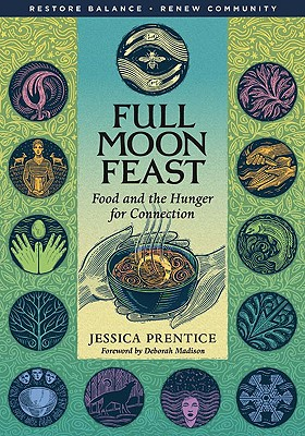 Image for Full Moon Feast: Food and the Hunger for Connection