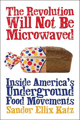 Image for The Revolution Will Not Be Microwaved: Inside America's Underground Food Movements