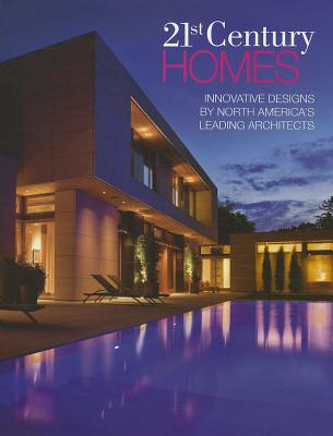 Image for 21ST CENTURY HOMES INNOVATIVE DESIGNS BY NORTH AMERICA'S LEADING ARCHITECTS