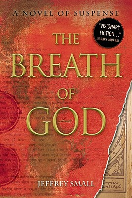 The Breath of God: A Novel of Suspense, Jeffrey Small