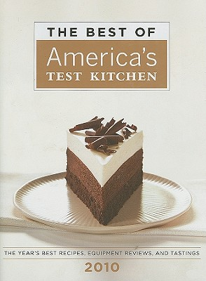 Image for The Best of America's Test Kitchen 2010 (Best of America's Test Kitchen Cookbook: The Year's Best Recipes)