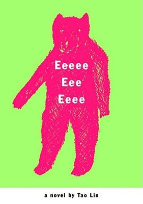 Eeeee Eee Eeee: A Novel, Lin, Tao