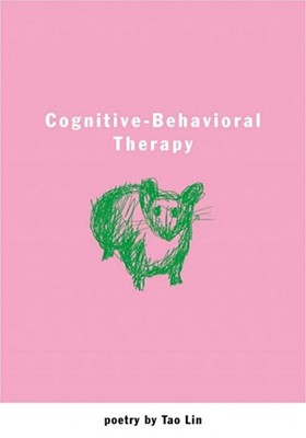 Cognitive-Behavioral Therapy: Poetry, Tao Lin