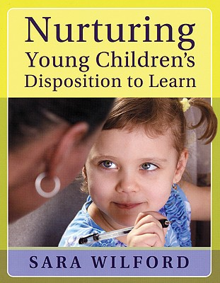 Nurturing Young Children's Disposition to Learn, Wilford, Sara