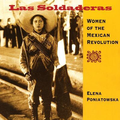 Las Soldaderas: Women of the Mexican Revolution, Poniatowska, Elena
