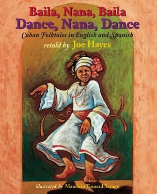 Image for Dance, Nana, Dance / Baila, Nana, Baila: Cuban Folktales in English and Spanish (English and Spanish Edition)
