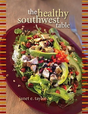 The Healthy Southwest Table, Taylor, Janet E.