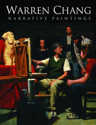 Warren Chang: Narrative Paintings, Chang, Warren