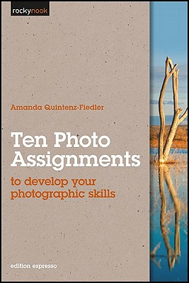 Image for Ten Photo Assignments: to develop your photographic skills