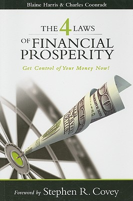Image for The 4 Laws of Financial Prosperity: Get Control of Your Money Now! (Formerly The Four Laws of Debt Free Prosperity / This is the same great book with a new title)