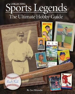 Image for Collecting Sports Legends: The Ultimate Hobby Guide