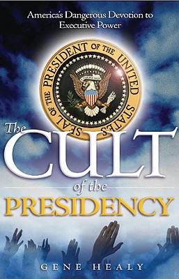 Image for The Cult Of The Presidency, Updated: America's Dan