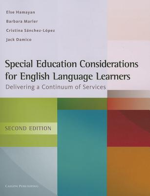 Special Education Considerations for English Language Learners: Delivering a Continuum of Services, Hamayan, Else; Marler, Barbara; Damico, Jack
