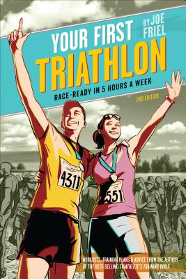 Image for Your First Triathlon: Race-Ready in 5 Hours a Week