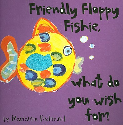 """Friendly Floppy Fishie, What Do You Wish For? (Beginner Boards)"", ""Richmond, Marianne"""