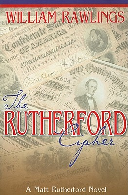 The Rutherford Cipher (Matt Rutherford Novels), William Rawlings