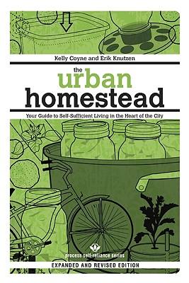 Urban Homestead, Kelly Coyne & Eric Knutzen