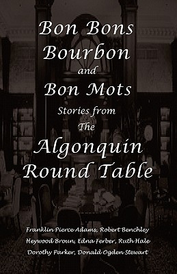 Image for Bon Bons, Bourbon and Bon Mots: Stories from the Algonquin Round Table