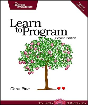Image for Learn to Program, Second Edition (The Facets of Ruby Series)