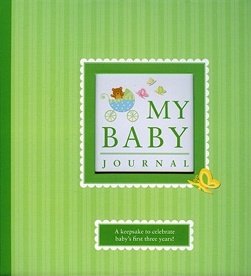 Image for My Baby Journal: A Keepsake for Baby's First Three Years