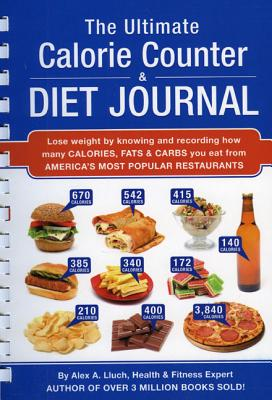 The Ultimate Calorie Counter & Diet Journal, Lluch, Alex A.