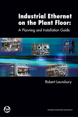 Image for Industrial Ethernet on the Plant Floor: A Planning and Installation Guide