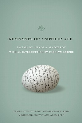 Remnants of Another Age (Lannan Translations Selection Series), Nikola Madzirov