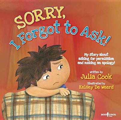 Image for Sorry, I Forgot to Ask!: My Story About Asking Permission and Making an Apology (Best Me I Can Be)
