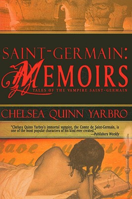 "Saint-Germain Memoirs, ""Yarbro, Chelsea Quinn"""