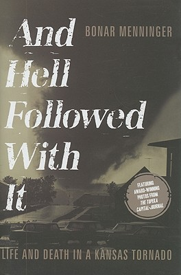 Image for And Hell Followed With It: Life and Death in a Kansas Tornado