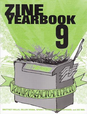 The Zine Yearbook (Zines), Willis, Brittney; Vrana, Dillon; Taylor, Sparky; Biel, Joe; Stothard, Steven