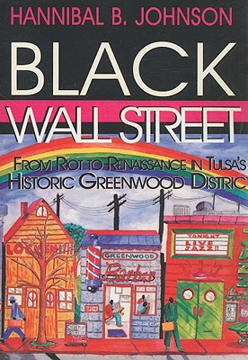 Image for Black Wall Street: From Riot to Renaissance in Tulsa's Historic Greenwood District