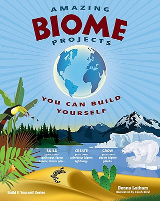 Image for Amazing Biome Projects: You Can Build Yourself (Build It Yourself)
