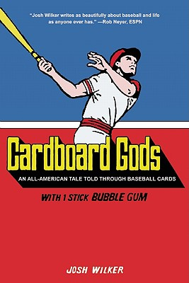 Image for Cardboard Gods: An All-American Tale Told Through Baseball Cards