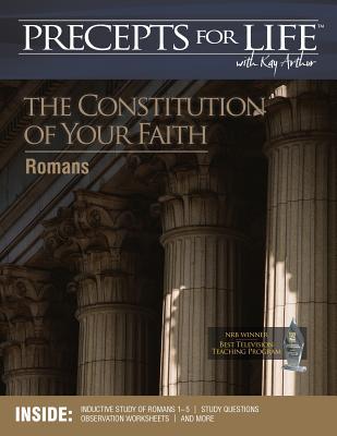 Precepts For Life Study Companion: The Constitution of Your Faith (Romans), Arthur, Kay