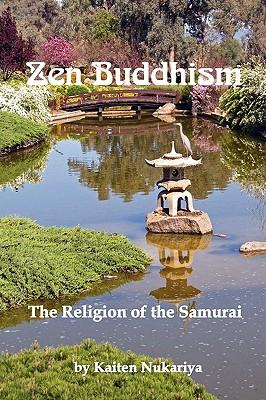 Zen Buddhism; The Religion of the Samurai, Nukariya, Kaiten